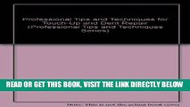 [FREE] EBOOK Professional Tips and Techniques for Touch-Up and Dent Repair (Professional Tips and