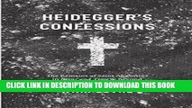 "[Free Read] Heidegger s Confessions: The Remains of Saint Augustine in ""Being and Time"" and Beyond"
