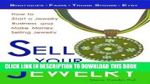 [Free Read] Sell Your Jewelry  How to Start a Jewelry Business and Make Money Selling Jewelry at