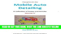 [READ] EBOOK Mobile Auto Detailing - A Collection of Essays and Articles - Volume IV (Lance
