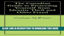 [Free Read] The Canadian Guide to Protecting Yourself from Identity Theft and Other Fraud Free