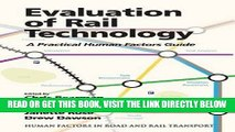 [READ] EBOOK Evaluation of Rail Technology: A Practical Human Factors Guide (Human Factors in Road