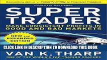 [Free Read] Super Trader, Expanded Edition: Make Consistent Profits in Good and Bad Markets Full