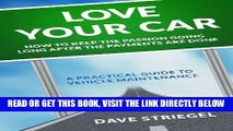 [FREE] EBOOK Love Your Car: How to keep the passion going long after the payments are done ONLINE
