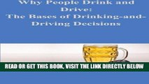 [READ] EBOOK Why People Drink and Drive: The Bases of Drinking-and- Driving Decisions BEST