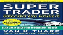 [Free Read] Super Trader, Expanded Edition: Make Consistent Profits in Good and Bad Markets Free