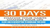 [Free Read] 30 Days - Change your habits, Change your life: A couple of simple steps every day to