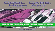 [READ] EBOOK Cool Cars, High Art: The Rise of Kustom Kulture ONLINE COLLECTION