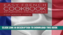 Best Seller Easy French Cookbook: 50 Authentic French Recipes (French Recipes, French Cookbook,