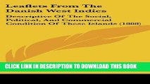 Ebook Leaflets From The Danish West Indies: Descriptive Of The Social, Political, And Commercial