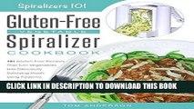 Ebook The Gluten-Free Vegetable Spiralizer Cookbook: 101 Gluten-Free Recipes That Turn Vegetables