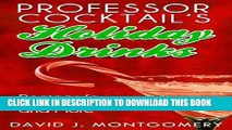 Best Seller Professor Cocktail s Holiday Drinks: Recipes for Mixed Drinks and More Free Read
