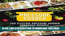 Best Seller Pressure cooker: Best 200 electric pressure cooker cookbook recipes(Pressure Cooker,