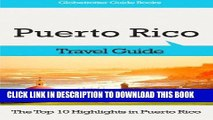 Ebook Puerto Rico Travel Guide: The Top 10 Highlights in Puerto Rico (Globetrotter Guide Books)