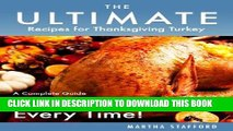 Best Seller The Ultimate Recipes for Thanksgiving Turkey - A Complete Guide on How to Cook a Moist