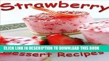 Best Seller Strawberry Dessert Recipes  35 Family-Favorite Strawberry Dessert Recipes  Strawberry
