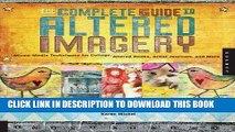 [PDF] The Complete Guide to Altered Imagery : Mixed-Media Techniques for Collage, Altered Books,