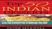 Ebook Top 50 Indian Dessert Recipes - Authentic Indian Cookbook: Prepared in 15 Minutes or Less -