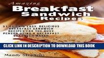 Best Seller Amazing Breakfast Sandwich Recipes: 51 Quick   Easy, Delicious Breakfast Sandwich