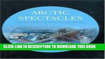 Ebook Arctic Spectacles: The Frozen North in Visual Culture, 1818-1875 (Samuel and Althea Stroum
