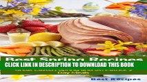 Ebook Best Spring Recipes Cookbook (Easter, St Patricks Day, Beef, Corned Beef, Ham, Lamb, Potato,