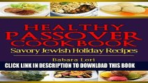 Best Seller Healthy Passover Cookbook: Savory Jewish Holiday Recipes (A Treasury of Jewish Holiday