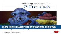 [PDF] Getting Started in ZBrush: An Introduction to Digital Sculpting and Illustration Popular
