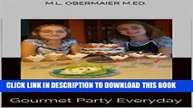 Best Seller Cool Kids Cook: Gourmet Party Everyday (Cook Kids Cook Book 2) Free Download