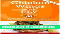 Best Seller Chicken Wings on the Fly. Chicken Wing Recipes for the Culinary Challenged   Those Who