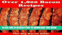 Best Seller Bacon Recipes: Over 1,800 Bacon Recipes for all Your Bacon Dreams and Desires (bacon
