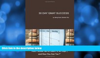 FAVORITE BOOK  30 Day GMAT Success: How I Scored 780 on GMAT in 30 Days... and How You Can Too!