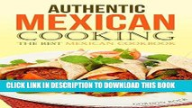 Best Seller Authentic Mexican Cooking: The Best Mexican Cookbook Free Read