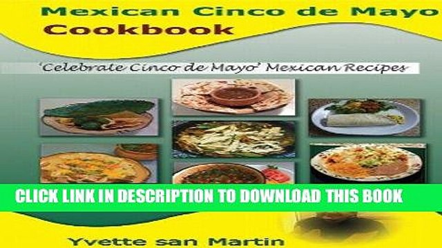 Best Seller Mexican Cinco de Mayo Cookbook: Celebrate Cinco de Mayo Mexican Recipes Free Read