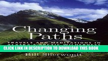 Best Seller Changing Paths: Travels and Meditations in Alaska s Arctic Wilderness Free Read
