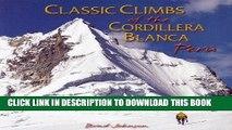 Ebook Classic Climbs of the Cordillera Blanca Peru Free Read
