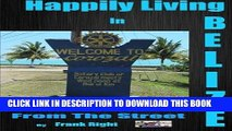 Best Seller Happily Living in Belize 3 Corozal From the Street (Happi;y Living in Belize) (Volume