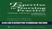 [READ] EBOOK Expertise in Nursing Practice: Caring, Clinical Judgment, and Ethics: 1st (First)