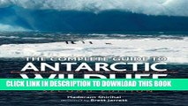Best Seller The Complete Guide to Antarctic Wildlife: Birds and Marine Mammals of the Antarctic