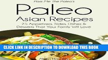 Best Seller Pass Me The Paleo s Paleo Asian Recipes: 25 Appetizers, Sides, Dishes and Desserts