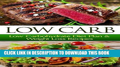 Best Seller Low Carb: Low Carbohydrate Diet Plan   Weight Loss Recipes (Low Carb, Low Carb Diet,
