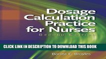 [FREE] EBOOK Dosage Calculation Practices for Nurses (Available Titles 321 Calc!Dosage
