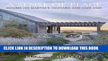 Best Seller A Sense of Place: Houses on Martha s Vineyard and Cape Cod Free Read