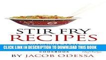 Ebook Stir Fry Recipes. Everything from Chicken Stir Fry to Beef Stir Fry Cookbook Free Read