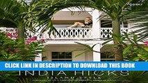 Best Seller India Hicks: Island Style Free Read