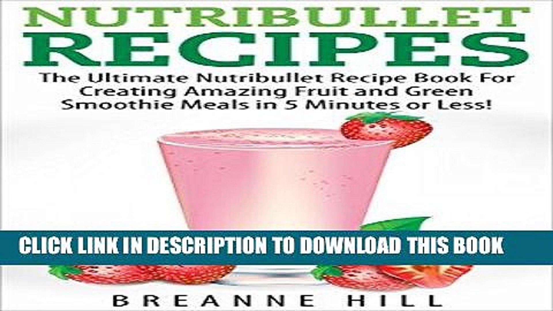 Ebook Nutribullet Recipes (Nutribullet - Nutribullet Recipes - Nutribook Recipe Book - Nutribullet