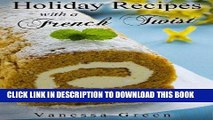 Best Seller Holiday Recipes with a French Twist: Delicious Recipes that are Great for any Occasion