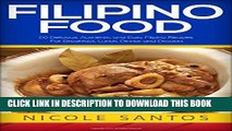 Ebook Filipino Food: 20 Delicious, Authentic and Easy Filipino Recipes for Breakfast, Lunch,
