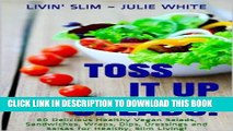 Ebook Salad Recipes: Toss it upSalads!: 60 Delicious Healthy Vegan Salads, Sandwiches, Wraps,