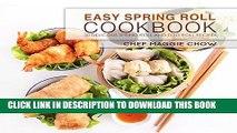 Ebook Easy Spring Roll Cookbook: 50 Delicious Spring Roll and Egg Roll Recipes (Spring Roll