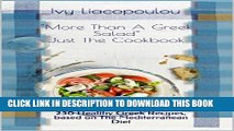 Ebook More Than A Greek Salad  Just The Cookbook: 250 Healthy Greek Recipes, based on The